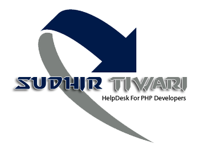 Sudhir Tiwari [HelpDesk For PHP Developers]